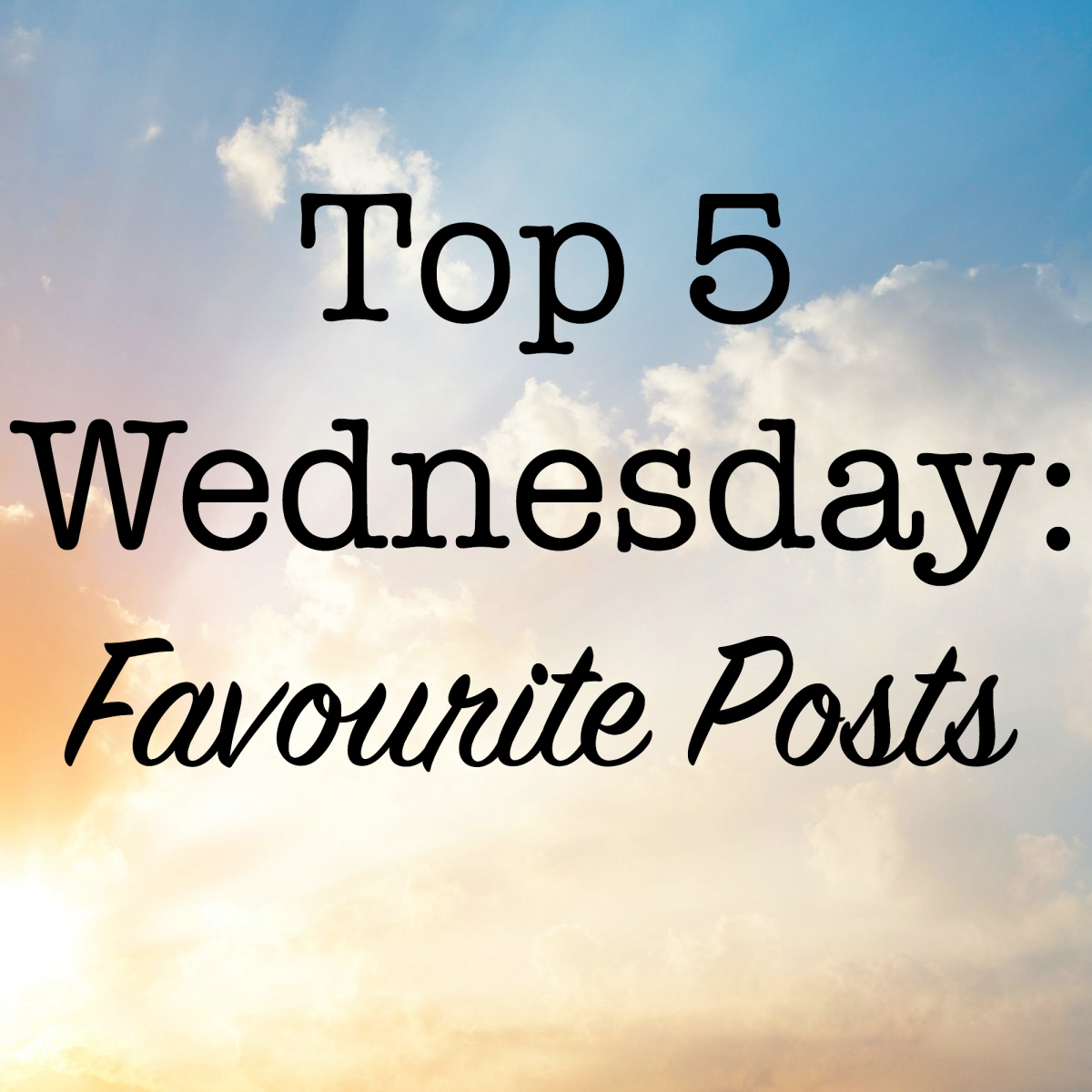 Top 5 Wednesday: Favourite Posts